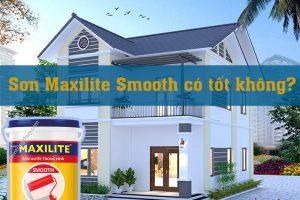 [TƯ VẤN] Sơn trong nhà maxilite smooth có tốt không?